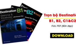 Tải Full Destination B1, B2 và C1+C2 [Vocabulary and Grammar]