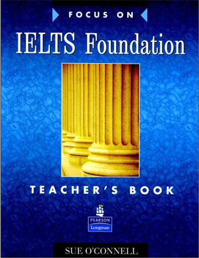 Focus on IELTS Foundation Teacher's Book