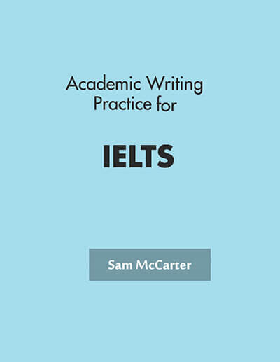 Academic Writing Practice for IELTS by Sam McCarter