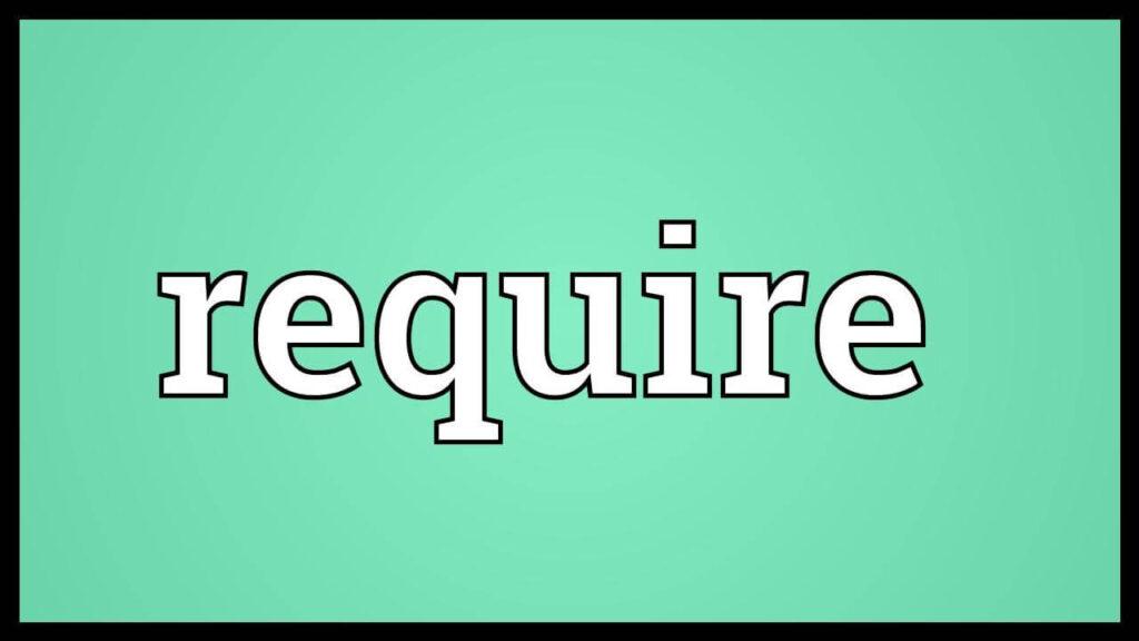 Định nghĩa và sự khác biệt của Require