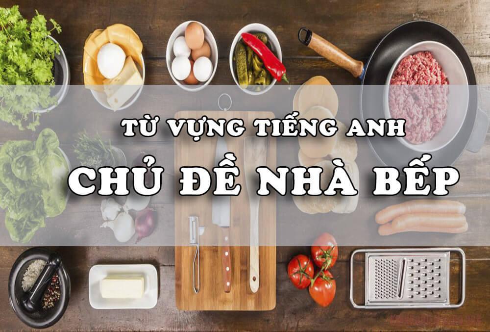 Từ vựng tiếng Anh về chủ đề nhà bếp