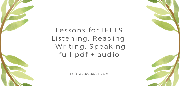 Lessons for IELTS - Listening, Reading, Writing, Speaking full pdf + Audio