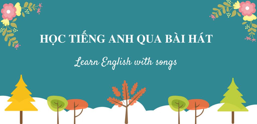 Cách học từ vựng tiếng Anh qua bài hát