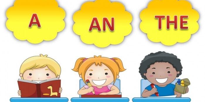 Cách dùng A, An, The trong tiếng Anh đầy đủ nhất có kèm ví dụ minh họa