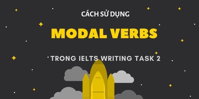 Cách sử dụng modal verb trong IELTS writing task 2