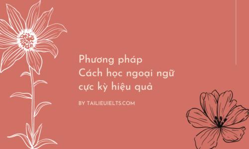 Phương pháp – Cách học ngoại ngữ cực kỳ hiệu quả