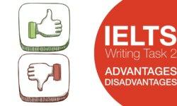 IELTS Writing: Advantages & Disadvantages essay