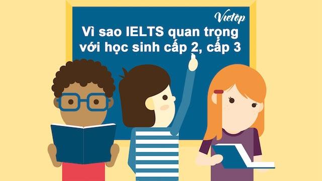 Lý do học IELTS cho học sinh cấp 2, cấp 3