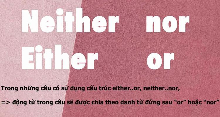 "Cấu trúc ""EITHER …. OR"" và ""NEITHER …NOR"""